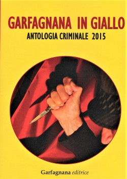 Garfagnana in giallo. Antologia criminale 2015
