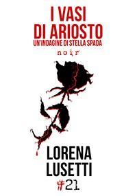 I vasi di Ariosto, di Lorena Lusetti(Damster)